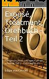 Exposé, Treatment, Drehbuch - Teil 2: Filmgeschichten und wie man sie schreibt; Teil 2 - Das Drehbuch