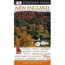 DK Eyewitness Travel Guide: New England: Written by Eleanor Berman, 2010 Edition, Publisher: Dorling Kindersley [Paperback]