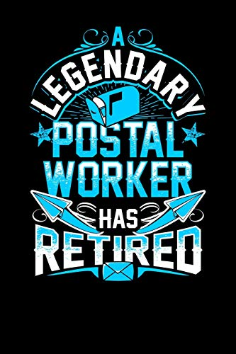 A Legendary Postal Worker Has Retired: Funny Journal, College Ruled Lined Paper, 120 pages, 6 x 9