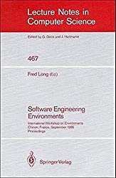 Software Engineering Environments: International Workshop on Environments, Chinon, France, September 18-20, 1989. Proceedings (Lecture Notes in Computer Science) by Fred Long (2008-06-13)