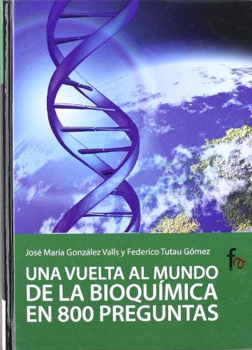 Una vuelta al mundo de la bioquimica en 800 preguntas / A biochemistry world round in 800 questions par Aa.Vv.
