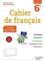Cahier de français cycle 3 / 6e - Ed. 2018 de Chantal Bertagna
