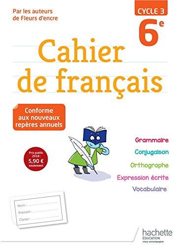 Cahier de français cycle 3 / 6e - Ed. 2018 (Cahiers de français collège (Bertagna, Carrier)) por Chantal Bertagna