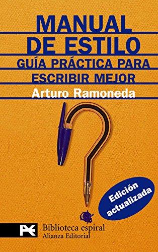 Manual de estilo: Guía práctica para escribir mejor (El Libro De Bolsillo - Biblioteca Espiral) por Arturo Ramoneda