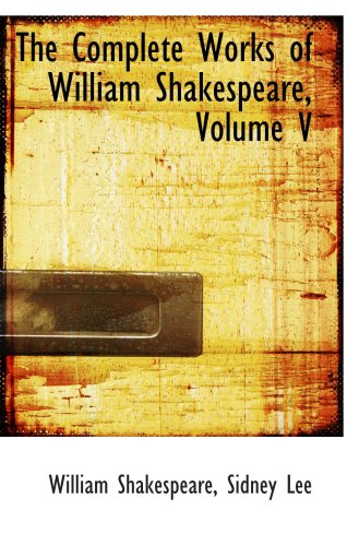 The Complete Works of William Shakespeare, Volume V