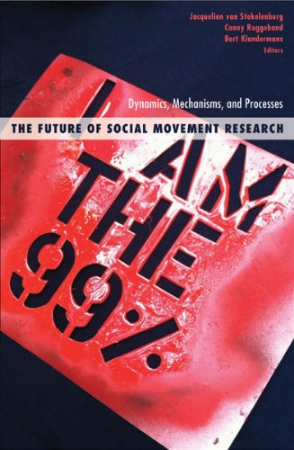 The Future of Social Movement Research (Social Movements, Protest and Contention)