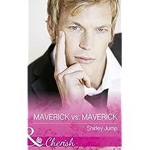 Maverick Vs. Maverick (Mills & Boon Cherish) (Montana Mavericks: The Baby Bonanza, Book 4)