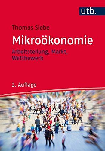 Mikroökonomie: Arbeitsteilung, Markt, Wettbewerb