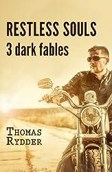 Restless Souls: 3 dark fables