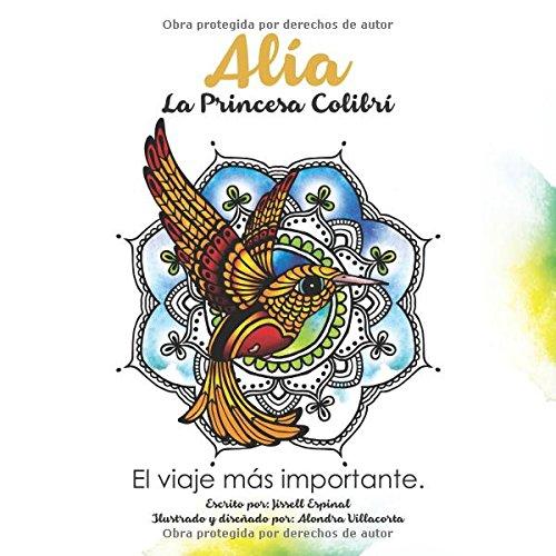 Alía, La Princesa Colibrí: El Viaje Más Importante