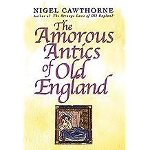 The Amorous Antics Of Old England