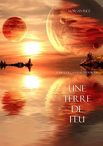 Une Terre De Feu (Tome 12 de L'anneau Du Sorcier) (French Edition)