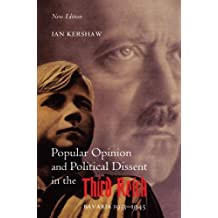 Popular Opinion and Political Dissent in the Third Reich: Bavaria 1933-1945 by Ian Kershaw (2002-07-18)