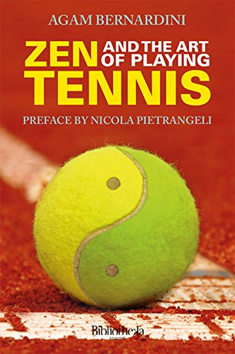 Zen and the art of playing tennis por Agam Bernardini