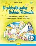 Krabbelkinder lieben Rituale: Hilfreiche Struktur und Orientierung im U3-Alltag durch Rituale, Lieder und Verse