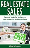 Real Estate Sales: Tips and Tricks for Realtors to have Successful Real Estate Sales ( Generating Leads, Listings, Real Estate Sales, Real Estate Agent, Real Estate) ( Volume-2)