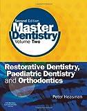 Master Dentistry: Volume 2: Restorative Dentistry, Paediatric Dentistry and Orthodontics, 2e: Restorative Dentistry, Paediatric Dentistry and Orthodontics - Vol. 2 (Old Edition)