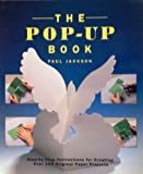 The Pop-up Book: Step-by-step Instructions for Creating Over 100 Original Paper Projects by Paul Jackson (1999-03-20)