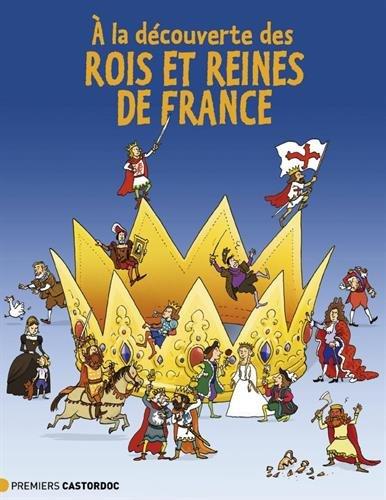 A la découverte des rois et reines de France