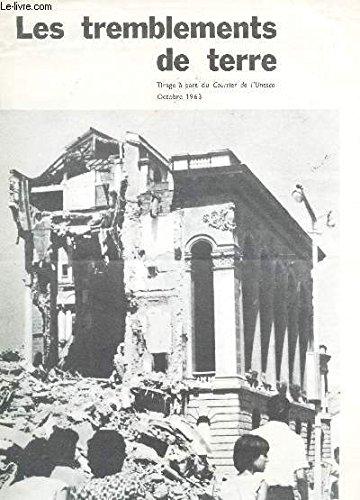 LES TREMBLEMENTS DE TERRE / tirage a part du Courrier de l'UNESCVO - Octobre 1963.