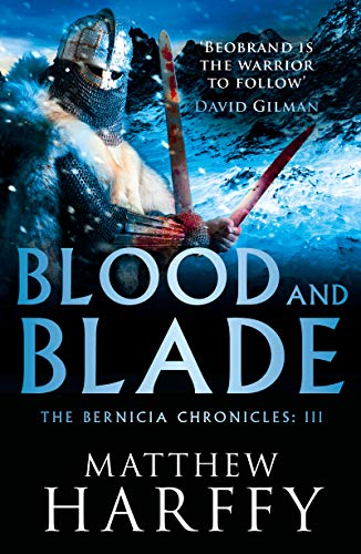 Blood and Blade (The Bernicia Chronicles Book 3) (English Edition) Matthews Griff