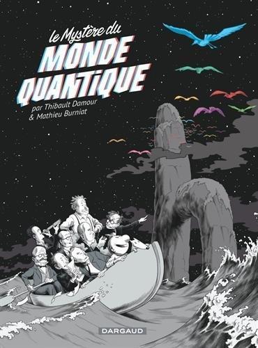 Le myst??re du monde quantique by Thibault Damour (2016-03-11)