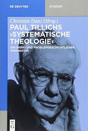 Paul Tillichs Systematische Theologie: Ein werk- und problemgeschichtlicher Kommentar (De Gruyter Studium)