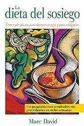 La dieta del sosiego/ The Slow Down Diet: Comer por placer, para obtener energia y para adelgazar/ Eating for Pleasure, Energy and Weight Loss