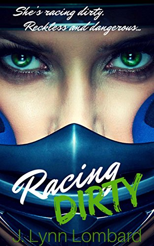 Racing Dirty (Racing Dirty Series Book 1) (English Edition) por J. Lynn Lombard