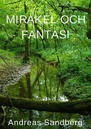 Mirakel och fantasi (Swedish Edition) por Andreas  Sandberg