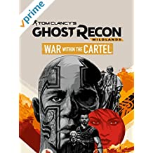 Tom Clancy's Ghost Recon Wildlands: War Within The Cartel (OmU)