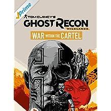 Tom Clancy's Ghost Recon Wildlands: War Within The Cartel (OmU)