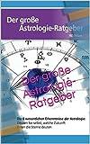 Der große  Astrologie-Ratgeber (Besser Leben 2)