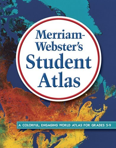 Merriam-Webster's Student Atlas, New Copyright 2016 by Merriam-Webster (2016-12-01)