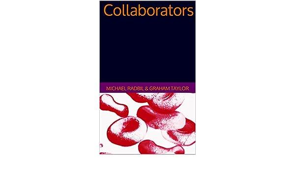 Collaborators ebook michael radbil and graham taylor amazon collaborators ebook michael radbil and graham taylor amazon kindle store fandeluxe Ebook collections