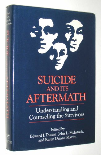 Suicide and Its Aftermath: Understanding and Counselling the Survivors (A Norton professional book)