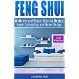 Feng Shui: Wellness and Peace- Interior Design, Home Decorating and Home Design (peace, home design, feng shui, home, design, home decor, prosperity) (English Edition)