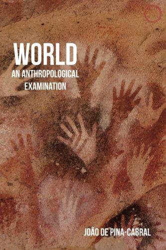 World : An Anthropological Examination (Malinowski Monographs)