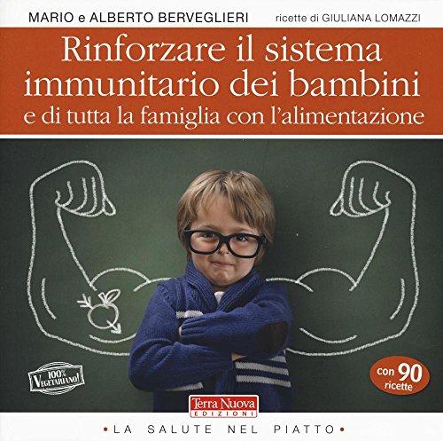 Rinforzare il sistema immunitario dei bambini e di tutta la famiglia con l'alimentazione: 1