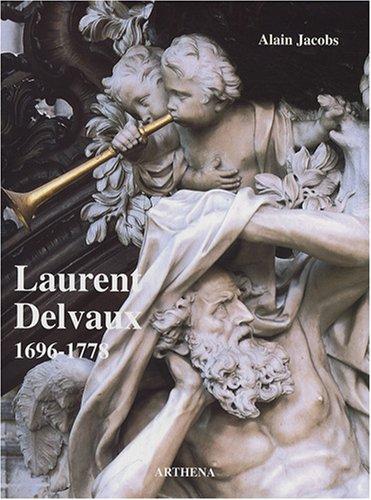 Laurent Delvaux : Gand, 1696 - Nivelles, 1778 par Alain Jacobs