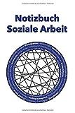 Notizbuch Soziale Arbeit: Notizheft mit 200 Seiten, A5, mit Aufgabenlisten, tools und vielem mehr. Für Soziale Arbeit, Sozialarbeiter, ... Betreuer, Therapeuten, Therapeutinnen