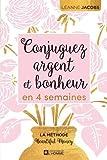 Telecharger Livres Conjuguez argent et bonheur en quatre semaines (PDF,EPUB,MOBI) gratuits en Francaise