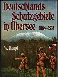 Deutschlands Schutzgebiete in Übersee 1884-1918