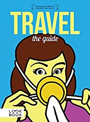 Travel: The Guide by Doug Lansky (2014-10-27)
