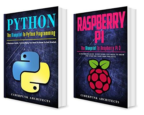 CODING: PYTHON & RASPBERRY PI: 2 BOOKS in 1 The Blueprint to Raspberry Pi 3 and Python Programming (CyberPunk Blueprint Series)