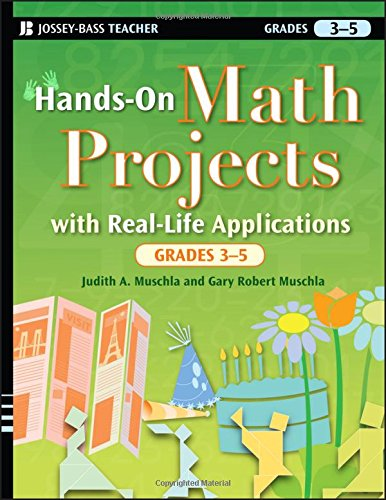 Hands-on Math Projects with Real-life Applications, Grades 3-5 (J–B Ed: Hands On)