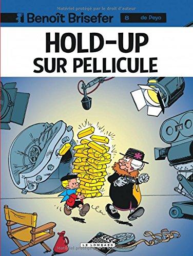 Benoît Brisefer, tome 8 : Hold-up sur pellicule