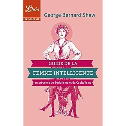 Guide de la Femme intelligente en présence du Socialisme et du Capitalisme (Librio Philosophie t. 1194)