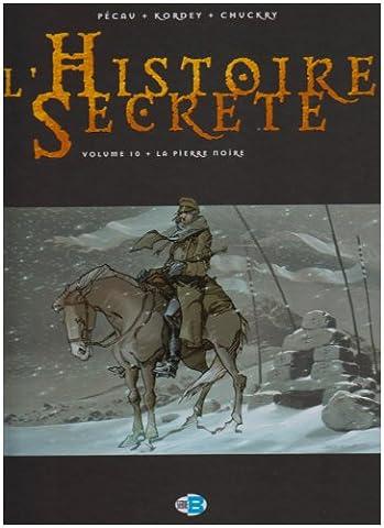 L Histoire Secrete - L'Histoire Secrète, Tome 10 : La pierre
