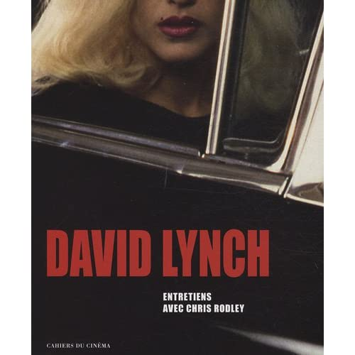 David Lynch: Entretiens Avec Chris Rodley